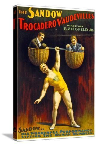 Poster Advertising The Sandow Trocadero Vaudevilles C.1894--Stretched Canvas Print