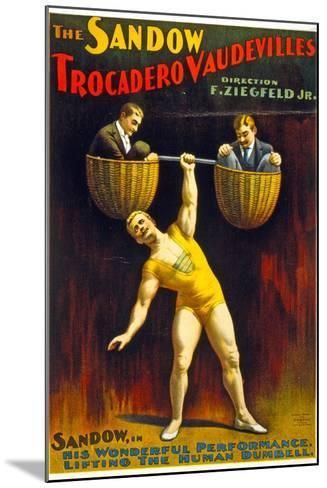 Poster Advertising The Sandow Trocadero Vaudevilles C.1894--Mounted Giclee Print