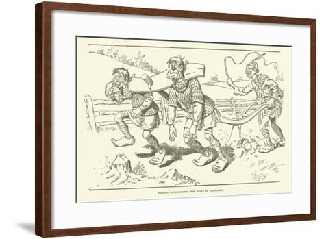 Saxons Introducing the Yoke in Scotland--Framed Art Print