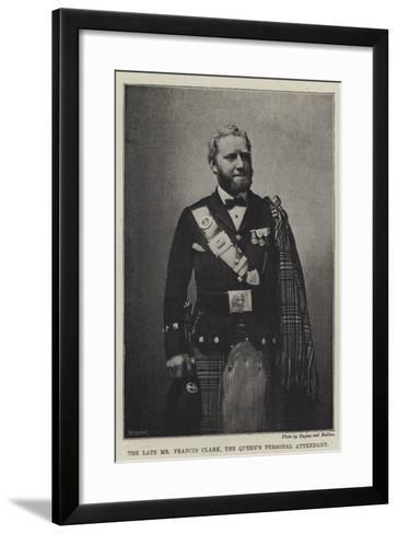 The Late Mr Francis Clark, the Queen's Personal Attendant--Framed Art Print