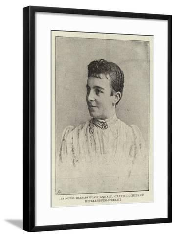 Princess Elizabeth of Anhalt, Grand Duchess of Mecklenburg-Strelitz--Framed Art Print