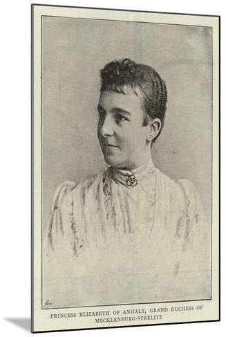 Princess Elizabeth of Anhalt, Grand Duchess of Mecklenburg-Strelitz--Mounted Giclee Print