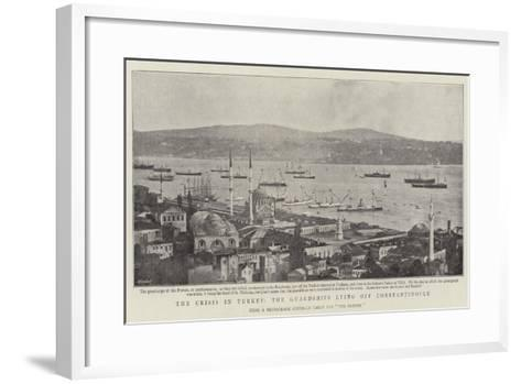 The Crisis in Turkey, the Guardships Lying Off Constantinople--Framed Art Print