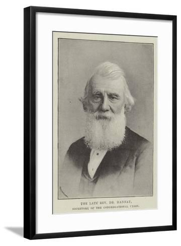 The Late Reverend Dr Hannay, Secretary of the Congregational Union--Framed Art Print