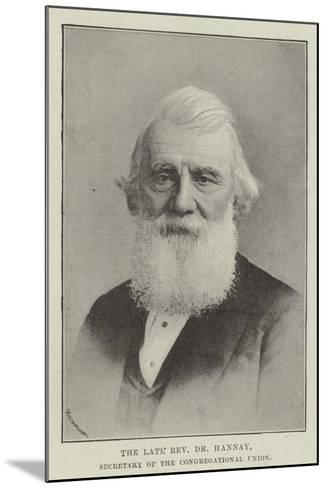The Late Reverend Dr Hannay, Secretary of the Congregational Union--Mounted Giclee Print
