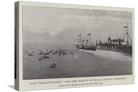 The Calais-Douvres, with Her Majesty on Board, Leaving Folkestone--Stretched Canvas Print