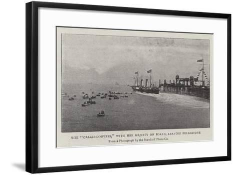 The Calais-Douvres, with Her Majesty on Board, Leaving Folkestone--Framed Art Print