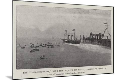 The Calais-Douvres, with Her Majesty on Board, Leaving Folkestone--Mounted Giclee Print