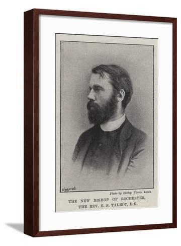 The New Bishop of Rochester, the Reverend E S Talbot--Framed Art Print