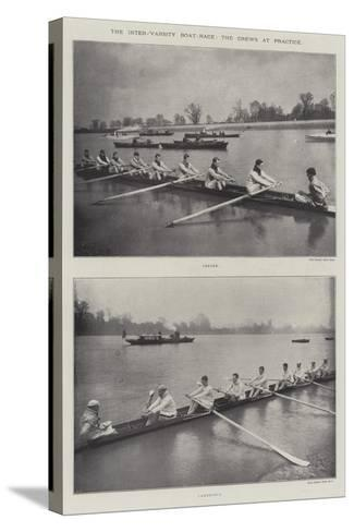 The Inter-Varsity Boat-Race, the Crews at Practice--Stretched Canvas Print