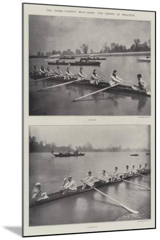 The Inter-Varsity Boat-Race, the Crews at Practice--Mounted Giclee Print