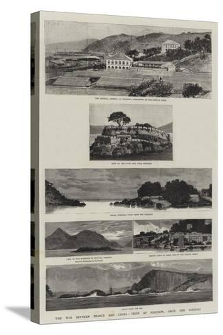 The War Between France and China, Views at Foochow, Amoy, and Formosa--Stretched Canvas Print
