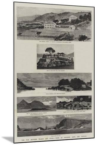 The War Between France and China, Views at Foochow, Amoy, and Formosa--Mounted Giclee Print