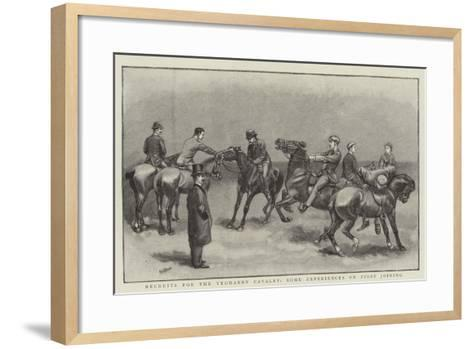 Recruits for the Yeomanry Cavalry, Some Experiences on First Joining--Framed Art Print