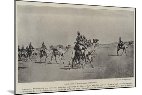 Camel Corps at Wadi Halfeh, Upper Egypt--Mounted Giclee Print
