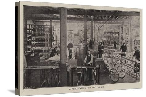 A Packing-Room, Clement Et Cie--Stretched Canvas Print
