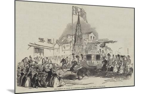 Her Majesty En Route to Cambridge, Queen Eleanor's Cross, at Waltham--Mounted Giclee Print