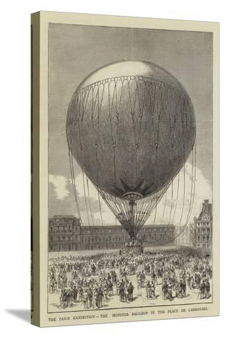 The Paris Exhibition, the Monster Balloon in the Place De Carrousel--Stretched Canvas Print