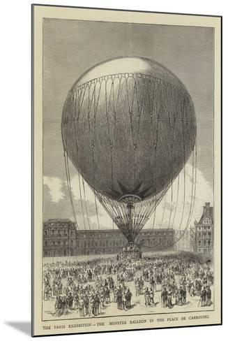 The Paris Exhibition, the Monster Balloon in the Place De Carrousel--Mounted Giclee Print