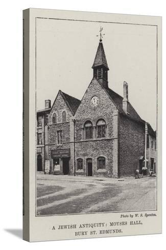 A Jewish Antiquity, Moyses Hall, Bury St Edmunds--Stretched Canvas Print