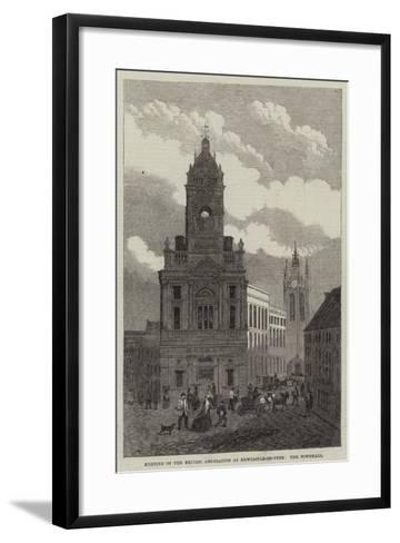 Meeting of the British Association at Newcastle-On-Tyne, the Townhall--Framed Art Print