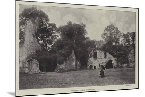 Sherborne Castle, Dorsetshire--Mounted Giclee Print