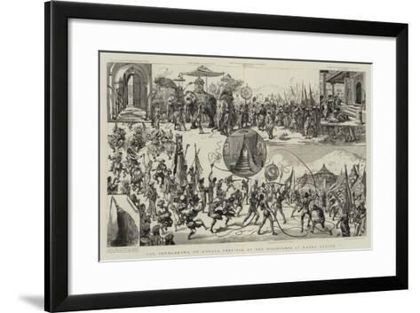 The Perraherra, or Annual Festival of the Singhalese at Kandy, Ceylon--Framed Art Print