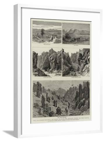 The Proposed Railway Between Suakim and Berber, Views on the Route--Framed Art Print