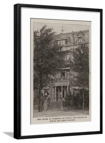 The House at Homburg in Which the Prince of Wales Has Been Staying--Framed Art Print