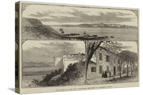 The Island and Fort of St Marguerite, the Prison of Ex-Marshal Bazaine--Stretched Canvas Print