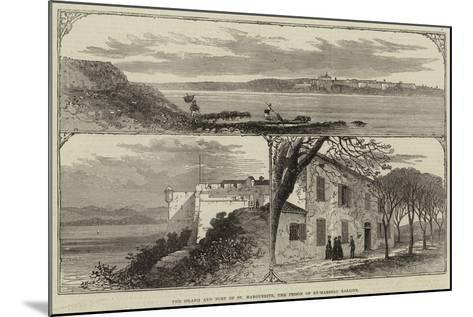 The Island and Fort of St Marguerite, the Prison of Ex-Marshal Bazaine--Mounted Giclee Print