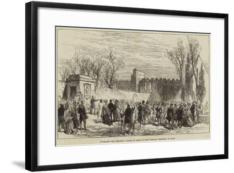 Unveiling the Memorial Tablet of Keats in the English Cemetery at Rome--Framed Art Print