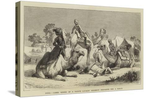 India, Camel Riders of a Native Cavalry Regiment Preparing for a March--Stretched Canvas Print