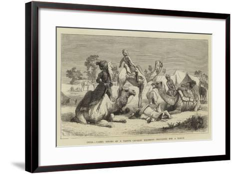 India, Camel Riders of a Native Cavalry Regiment Preparing for a March--Framed Art Print