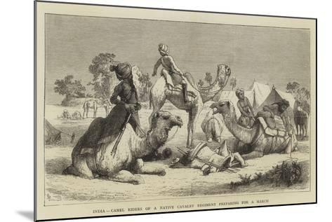 India, Camel Riders of a Native Cavalry Regiment Preparing for a March--Mounted Giclee Print