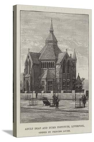 Adult Deaf and Dumb Institute, Liverpool, Opened by Princess Louise--Stretched Canvas Print