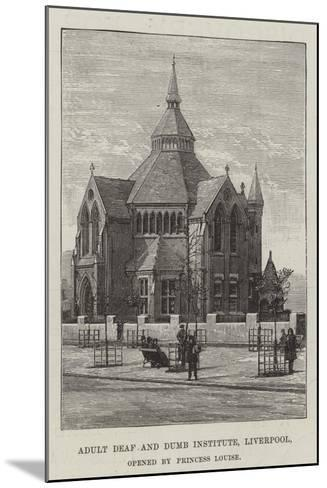 Adult Deaf and Dumb Institute, Liverpool, Opened by Princess Louise--Mounted Giclee Print