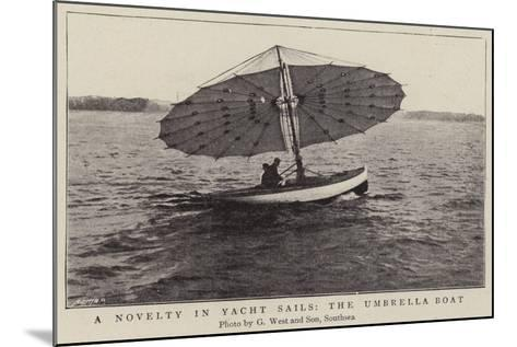 A Novelty in Yacht Sails, the Umbrella Boat--Mounted Giclee Print