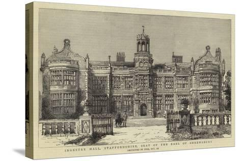 Ingestre Hall, Staffordshire, Seat of the Earl of Shrewsbury--Stretched Canvas Print