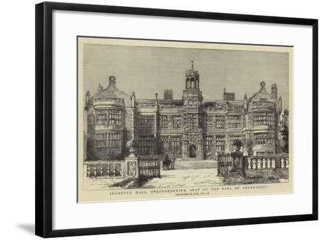 Ingestre Hall, Staffordshire, Seat of the Earl of Shrewsbury--Framed Art Print