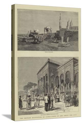 The British Occupation of Cairo, Views in and About the City--Stretched Canvas Print