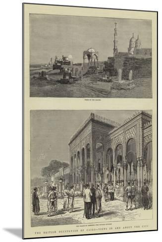 The British Occupation of Cairo, Views in and About the City--Mounted Giclee Print