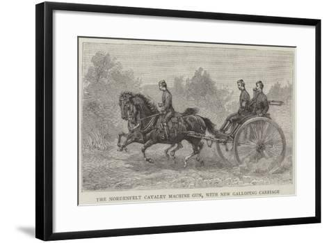 The Nordenfelt Cavalry Machine Gun, with New Galloping Carriage--Framed Art Print