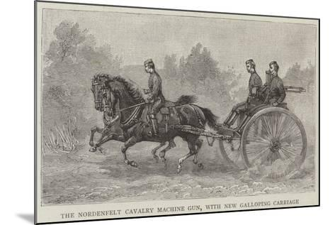 The Nordenfelt Cavalry Machine Gun, with New Galloping Carriage--Mounted Giclee Print