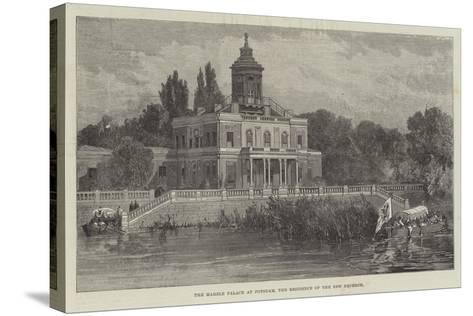 The Marble Palace at Potsdam, the Residence of the New Emperor--Stretched Canvas Print
