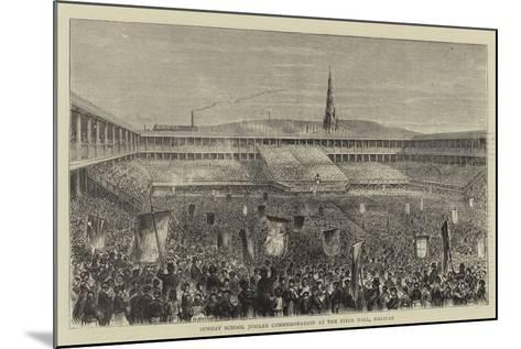 Sunday School Jubilee Commemoration at the Piece Hall, Halifax--Mounted Giclee Print