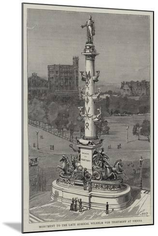 Monument to the Late Admiral Wilhelm Von Tegethoff at Vienna--Mounted Giclee Print