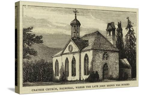 Crathie Church, Balmoral, Where the Late John Brown Was Buried--Stretched Canvas Print