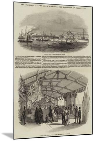 Her Majesty's Return from Scotland, the Reception at Fleetwood--Mounted Giclee Print