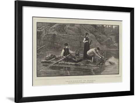Trout-Fishing in Norway, in the Exhibition at the French Gallery--Framed Art Print
